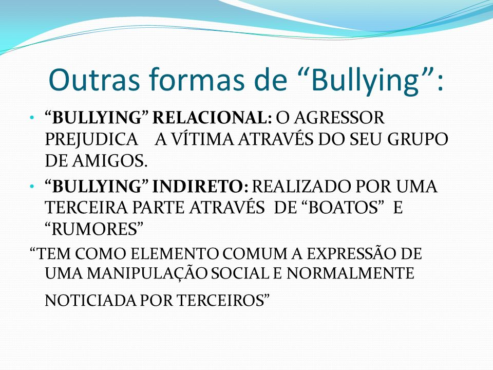 Outras formas de Bullying :