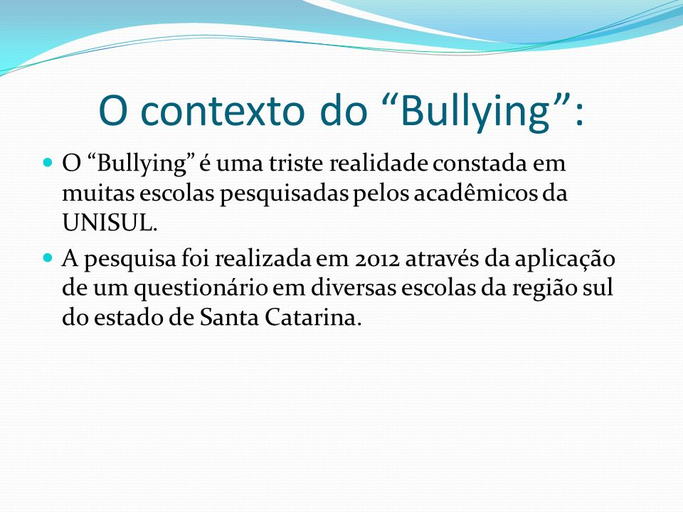 O contexto do Bullying :