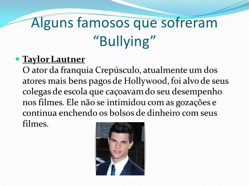 Alguns famosos que sofreram Bullying