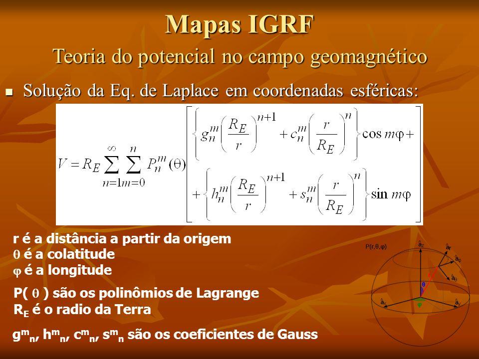gmn, hmn, cmn, smn são os coeficientes de Gauss