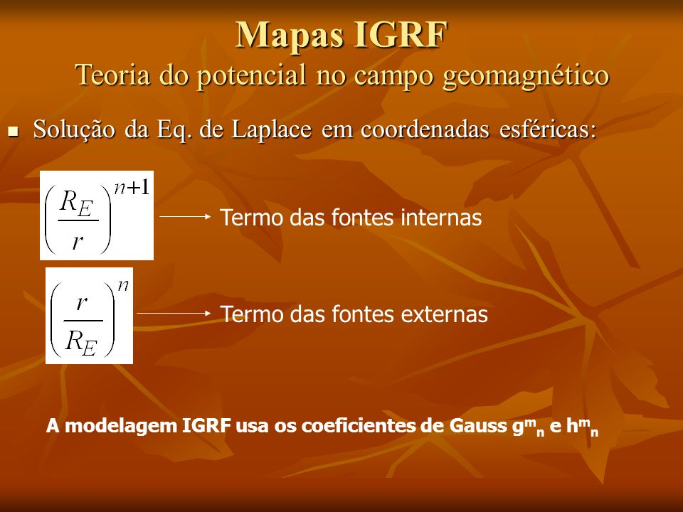 A modelagem IGRF usa os coeficientes de Gauss gmn e hmn