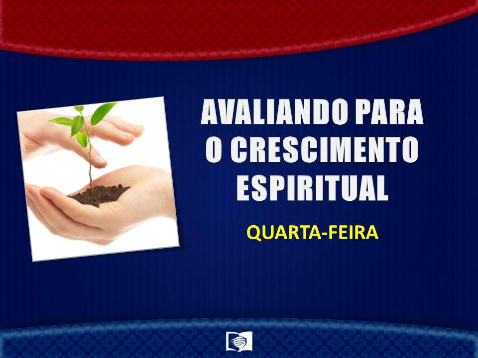 AVALIANDO PARA O CRESCIMENTO ESPIRITUAL