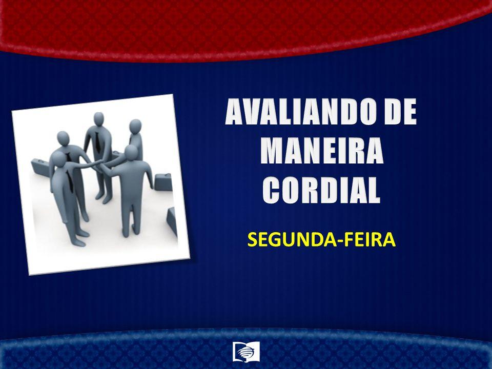 AVALIANDO DE MANEIRA CORDIAL