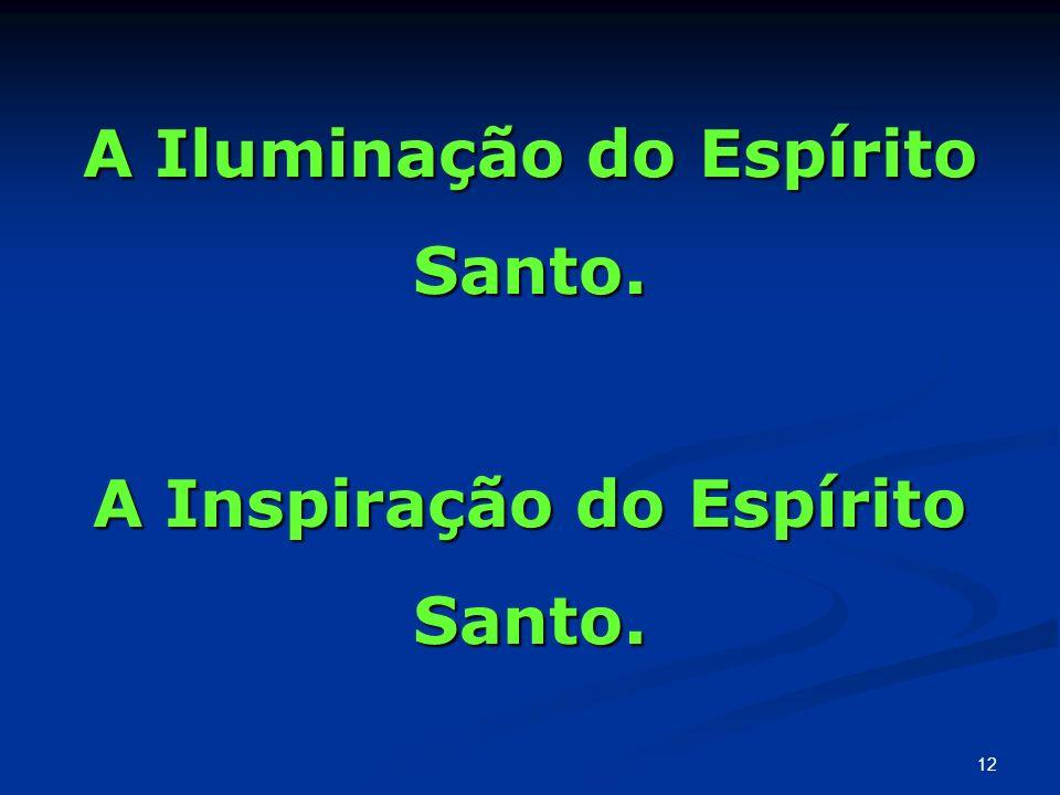 A Iluminação do Espírito Santo. A Inspiração do Espírito Santo.