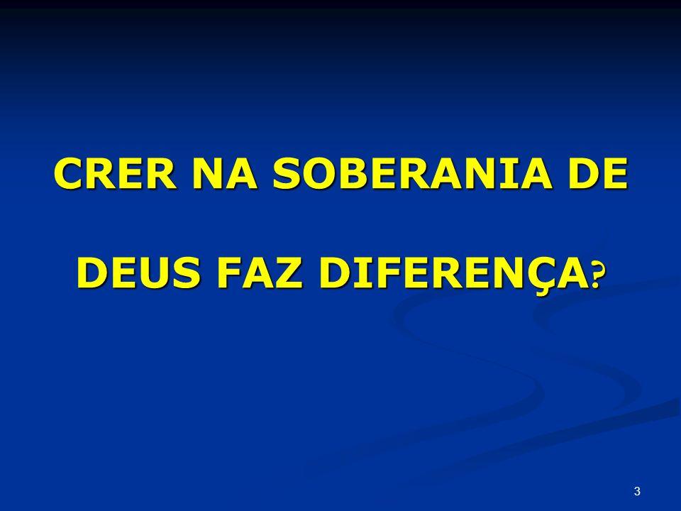 CRER NA SOBERANIA DE DEUS FAZ DIFERENÇA