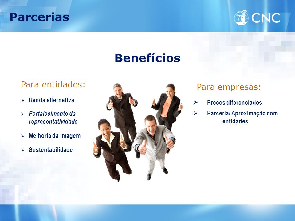 Parcerias Benefícios Para entidades: Para empresas: Renda alternativa