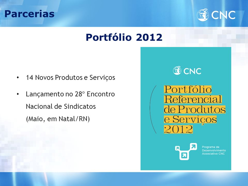 Parcerias Portfólio 2012 14 Novos Produtos e Serviços