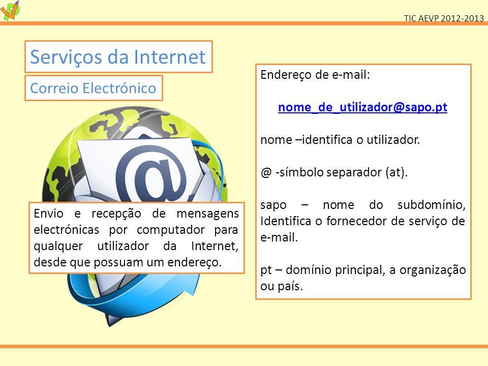Serviços da Internet Correio Electrónico Endereço de e-mail: