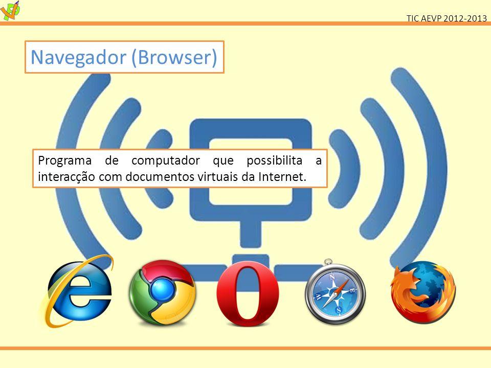 Navegador (Browser) Programa de computador que possibilita a interacção com documentos virtuais da Internet.