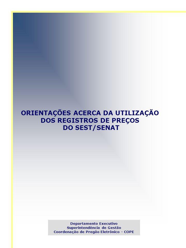 ORIENTAÇÕES ACERCA DA UTILIZAÇÃO DOS REGISTROS DE PREÇOS DO SEST/SENAT