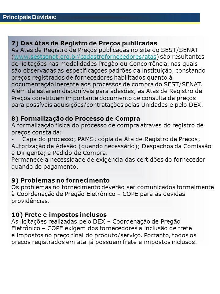 Principais Dúvidas: 7) Das Atas de Registro de Preços publicadas. As Atas de Registro de Preços publicadas no site do SEST/SENAT.