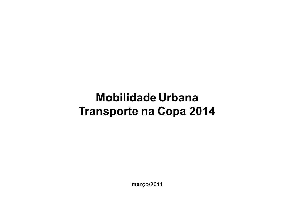 Mobilidade Urbana Transporte na Copa 2014 março/2011