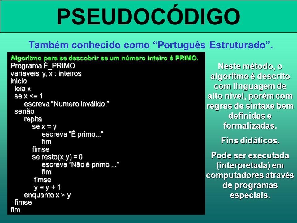 Também conhecido como Português Estruturado .