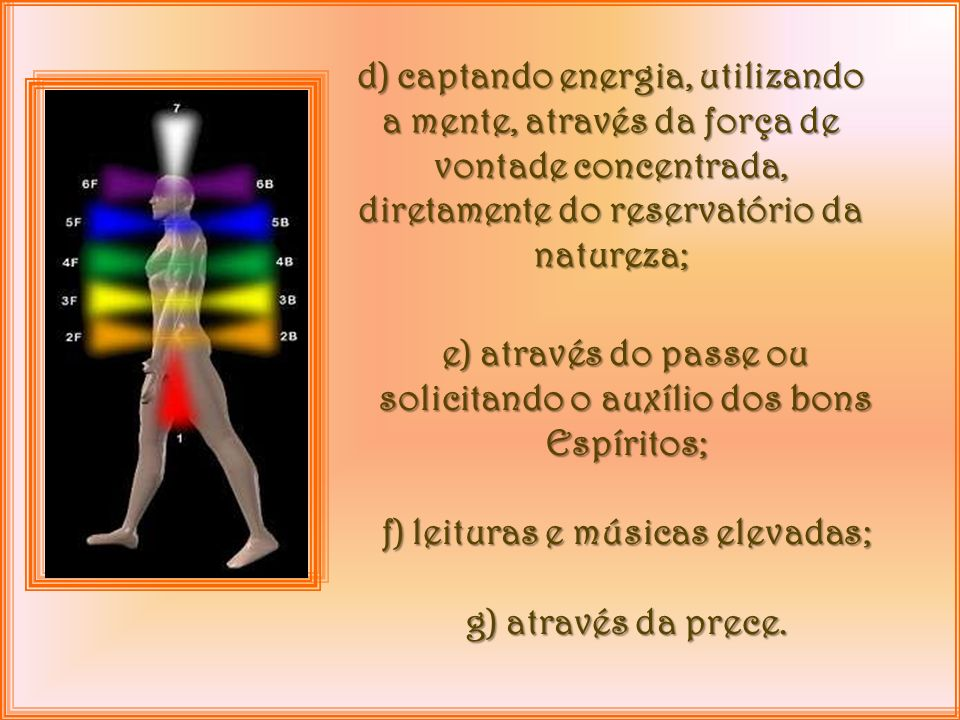 e) através do passe ou solicitando o auxílio dos bons Espíritos;
