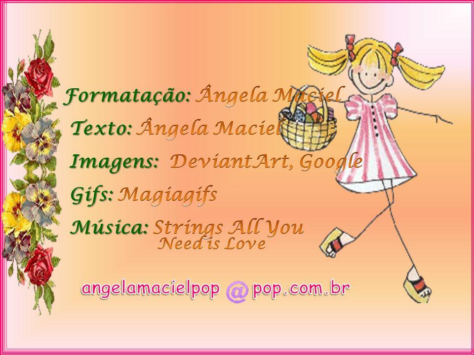 Formatação: Ângela Maciel Texto: Ângela Maciel
