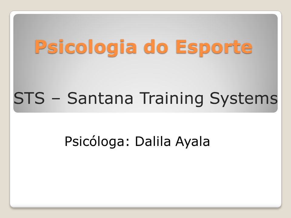Psicologia do Esporte STS – Santana Training Systems