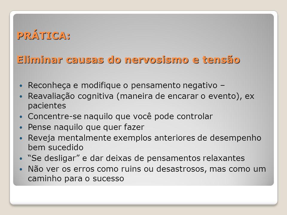 PRÁTICA: Eliminar causas do nervosismo e tensão