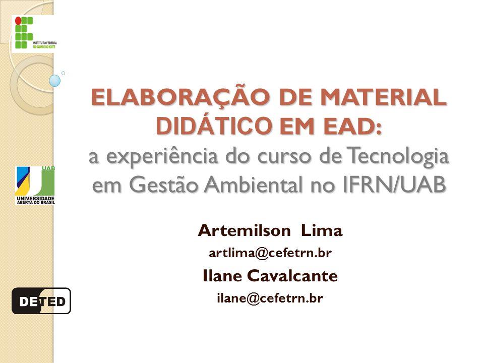 Artemilson Lima artlima@cefetrn.br Ilane Cavalcante ilane@cefetrn.br