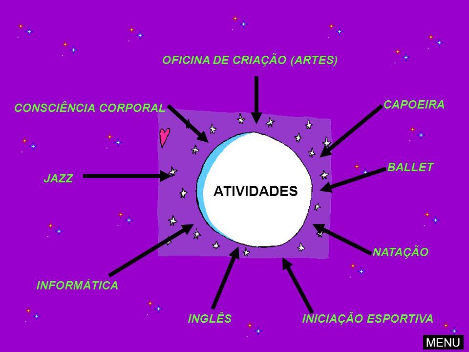 ATIVIDADES OFICINA DE CRIAÇÃO (ARTES) CAPOEIRA CONSCIÊNCIA CORPORAL