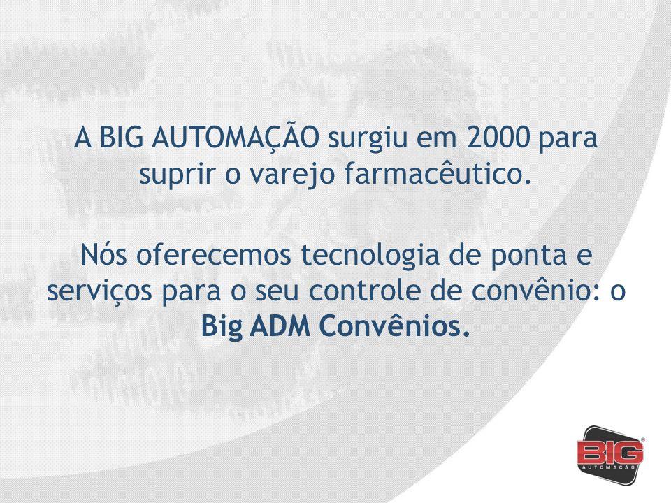 A BIG AUTOMAÇÃO surgiu em 2000 para suprir o varejo farmacêutico.