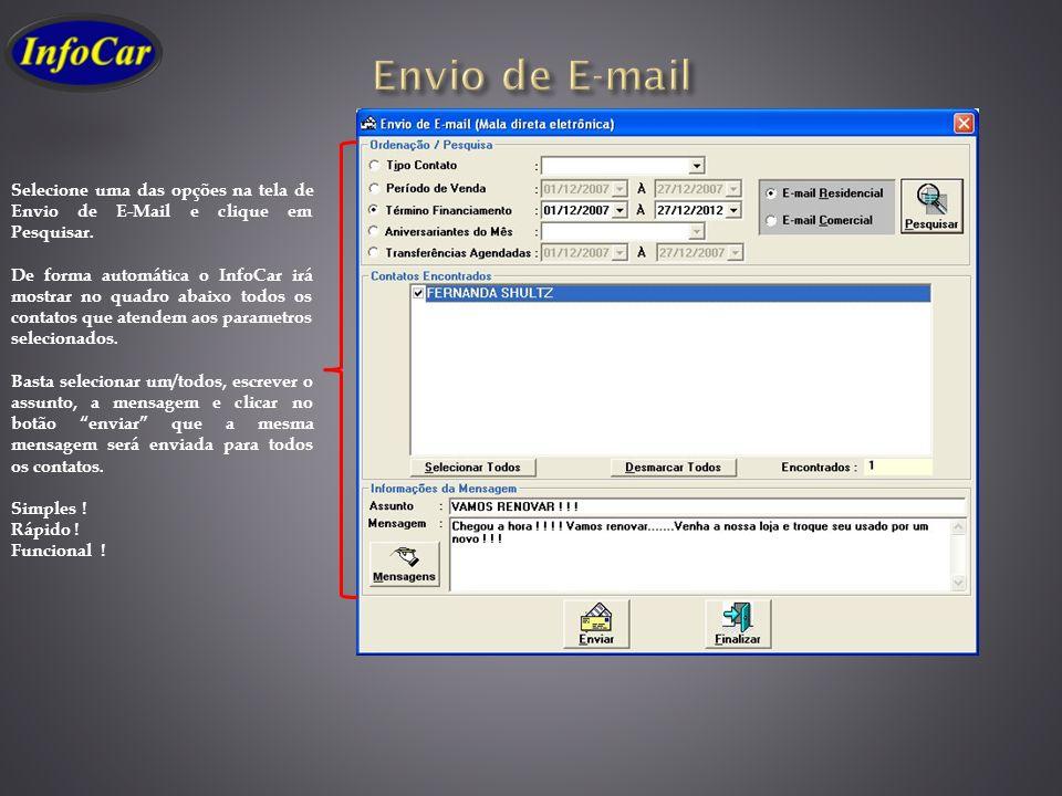 Envio de E-mail Selecione uma das opções na tela de Envio de E-Mail e clique em Pesquisar.