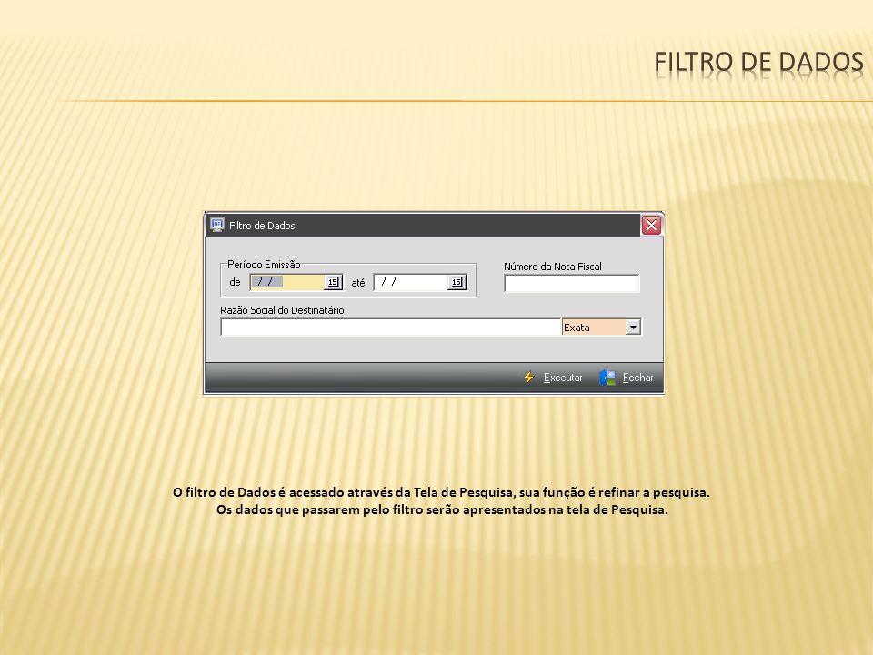 Filtro de dados O filtro de Dados é acessado através da Tela de Pesquisa, sua função é refinar a pesquisa.