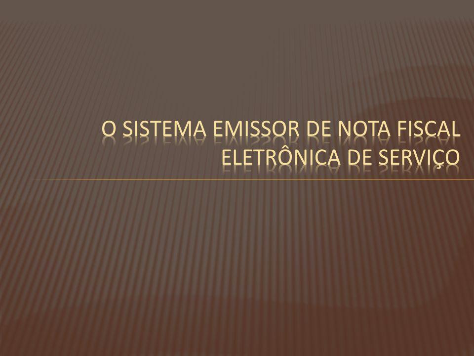 O sistema emissor de Nota fiscal eletrônica de serviço