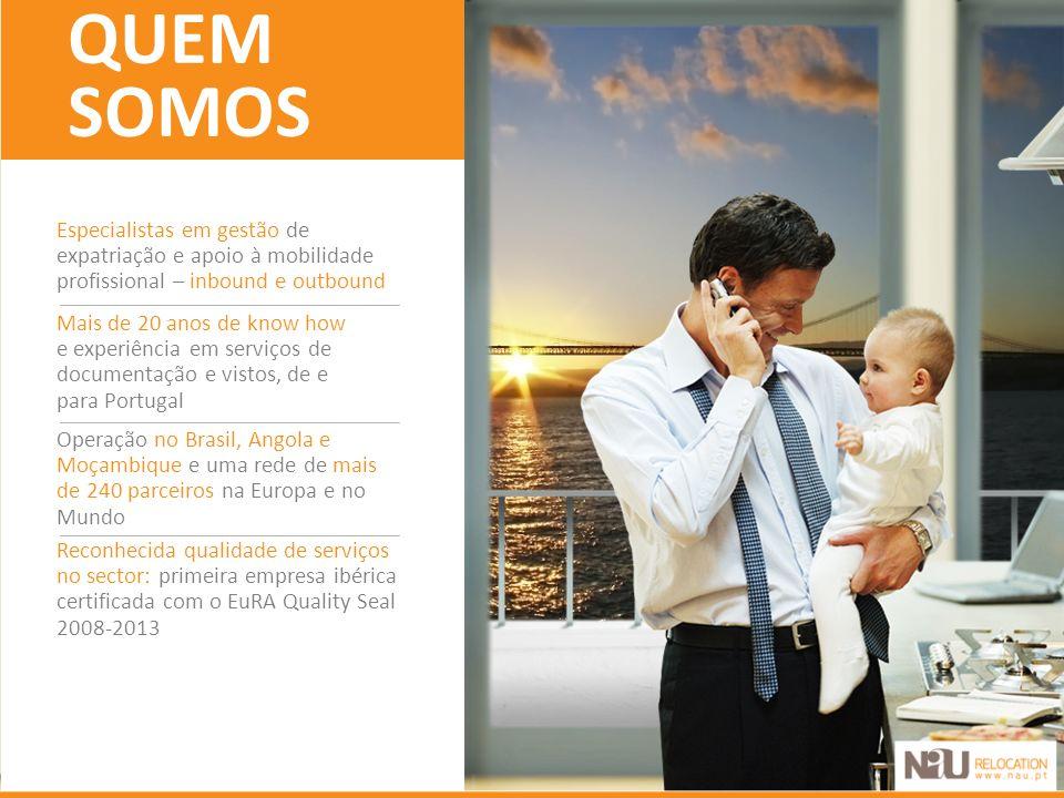 QUEM SOMOS Especialistas em gestão de expatriação e apoio à mobilidade profissional – inbound e outbound.