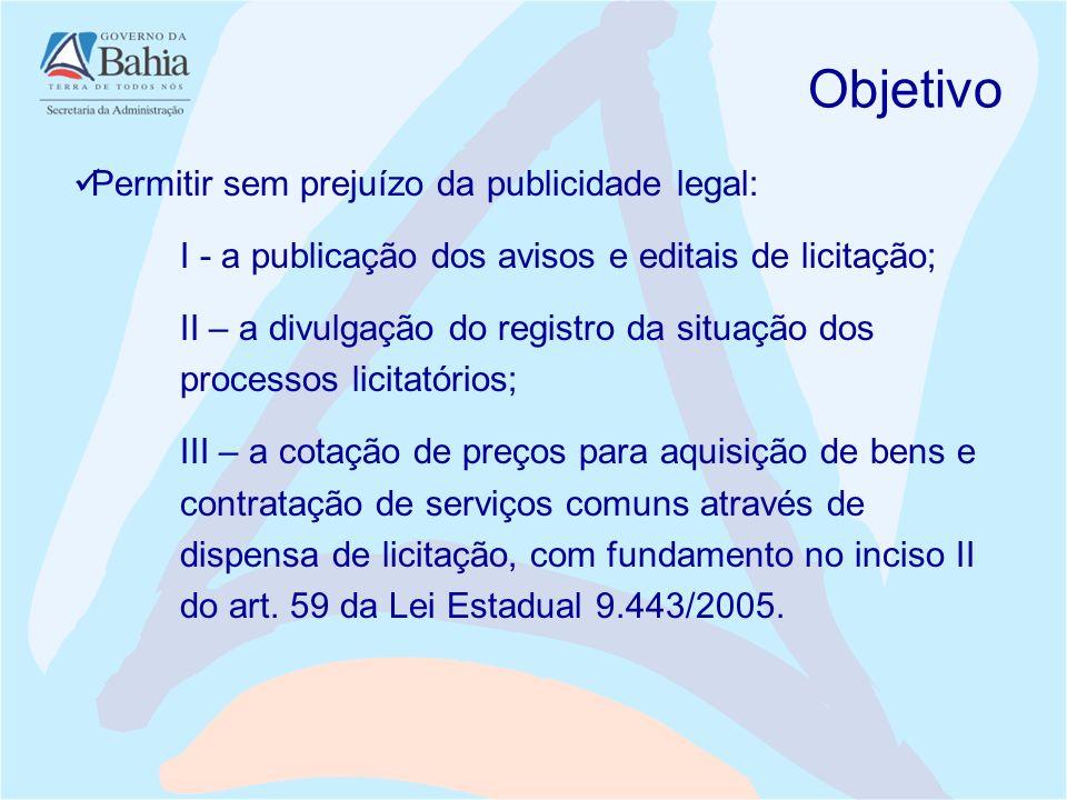 Objetivo Permitir sem prejuízo da publicidade legal: