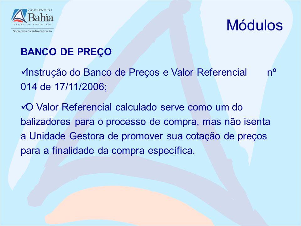 Módulos BANCO DE PREÇO. Instrução do Banco de Preços e Valor Referencial nº 014 de 17/11/2006;