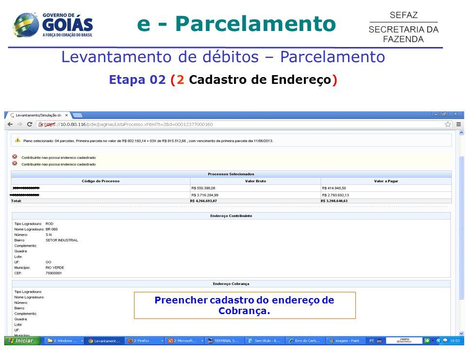 e - Parcelamento Levantamento de débitos – Parcelamento