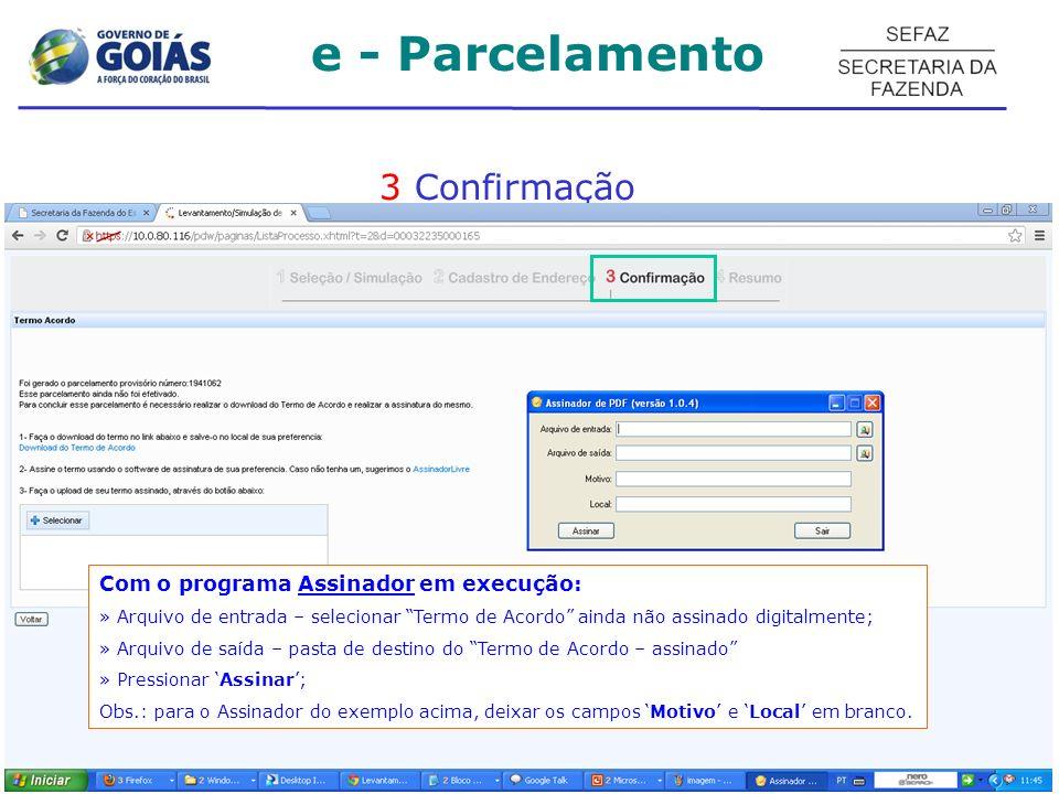 e - Parcelamento 3 Confirmação Com o programa Assinador em execução: