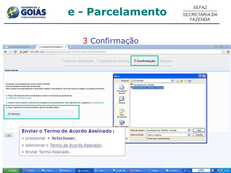 e - Parcelamento 3 Confirmação Enviar o Termo de Acordo Assinado :