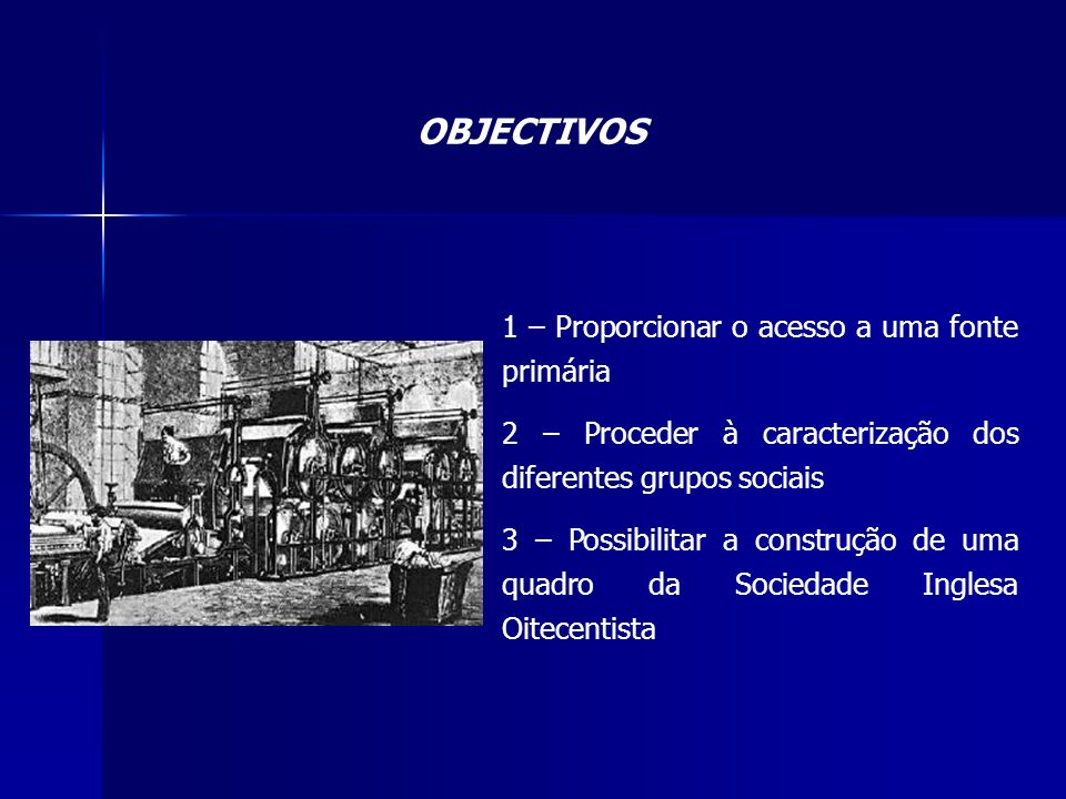 OBJECTIVOS 1 – Proporcionar o acesso a uma fonte primária
