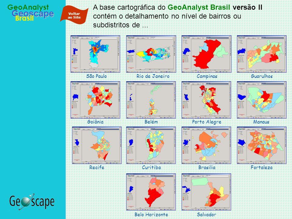 A base cartográfica do GeoAnalyst Brasil versão II contém o detalhamento no nível de bairros ou subdistritos de ...