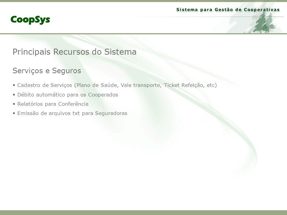 Principais Recursos do Sistema Serviços e Seguros