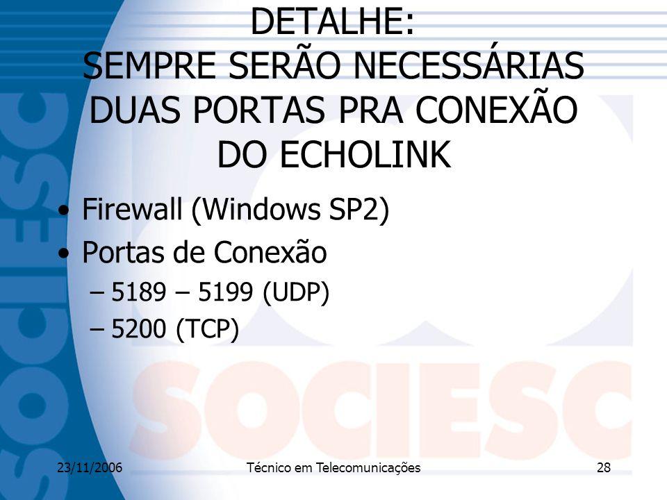 DETALHE: SEMPRE SERÃO NECESSÁRIAS DUAS PORTAS PRA CONEXÃO DO ECHOLINK