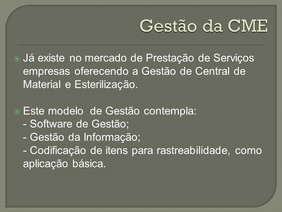 Gestão da CME Já existe no mercado de Prestação de Serviços empresas oferecendo a Gestão de Central de Material e Esterilização.