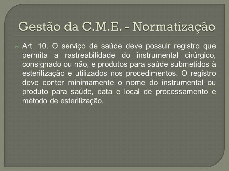 Gestão da C.M.E. - Normatização