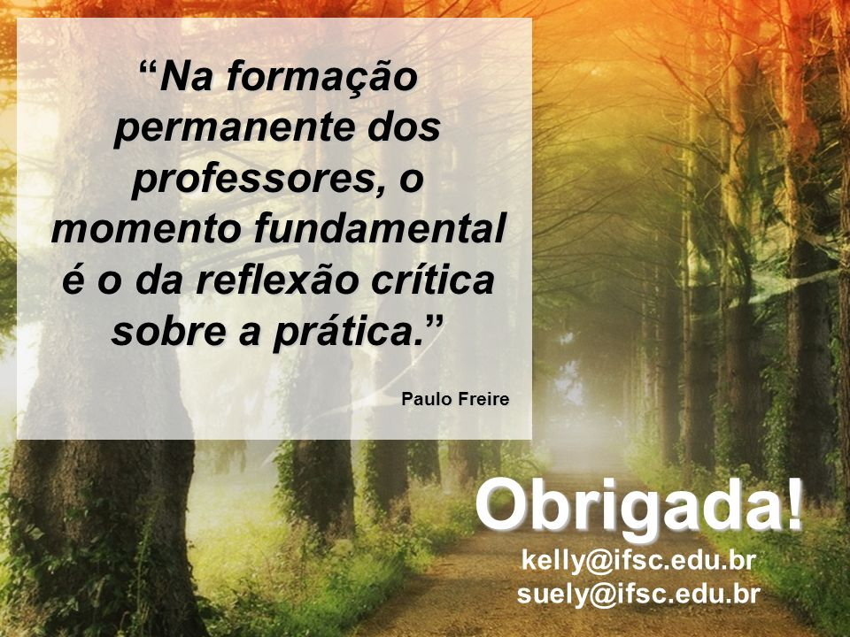 Na formação permanente dos professores, o momento fundamental é o da reflexão crítica sobre a prática.