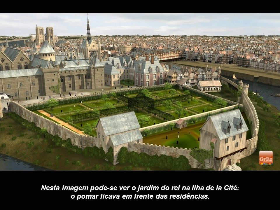 Nesta imagem pode-se ver o jardim do rei na Ilha de la Cité: