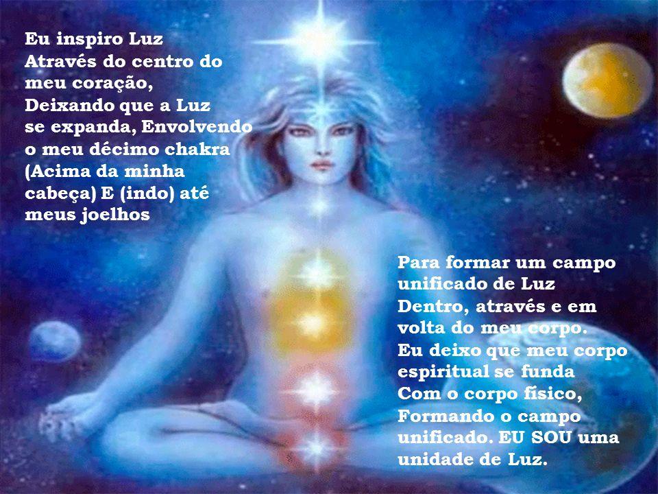 Eu inspiro Luz Através do centro do. meu coração, Deixando que a Luz. se expanda, Envolvendo. o meu décimo chakra.