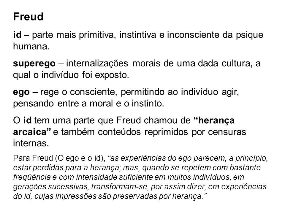 Freud id – parte mais primitiva, instintiva e inconsciente da psique humana.