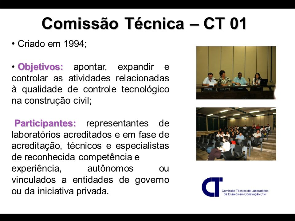 Comissão Técnica – CT 01 Criado em 1994;