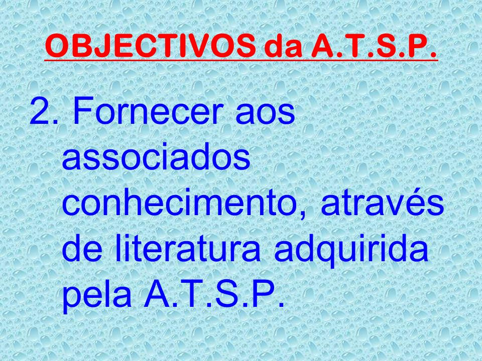 OBJECTIVOS da A.T.S.P. 2.