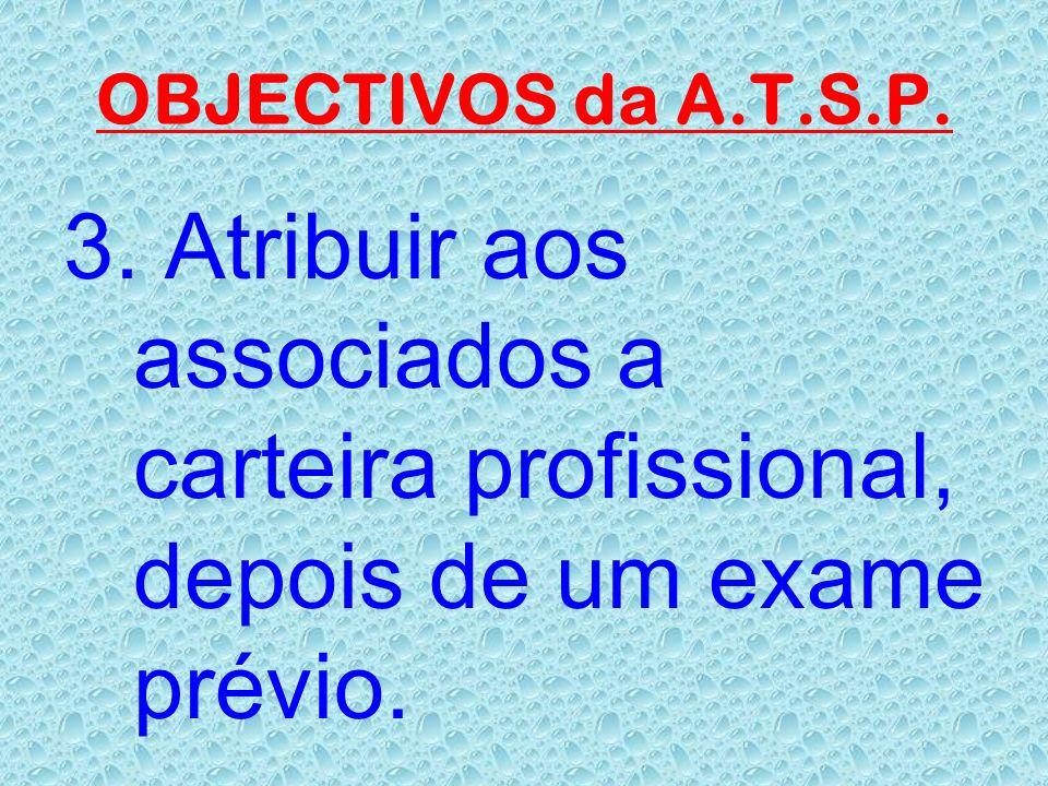 OBJECTIVOS da A.T.S.P. 3.