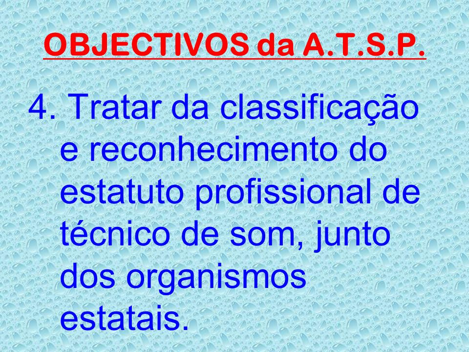 OBJECTIVOS da A.T.S.P. 4.