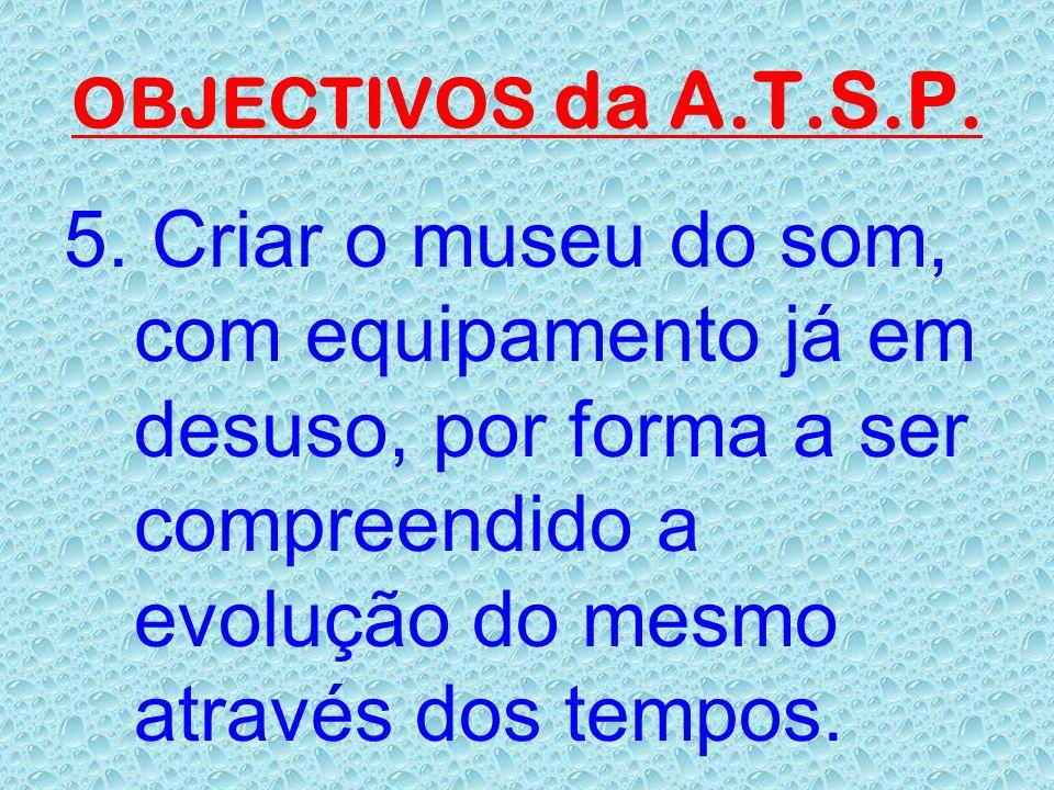 OBJECTIVOS da A.T.S.P. 5.