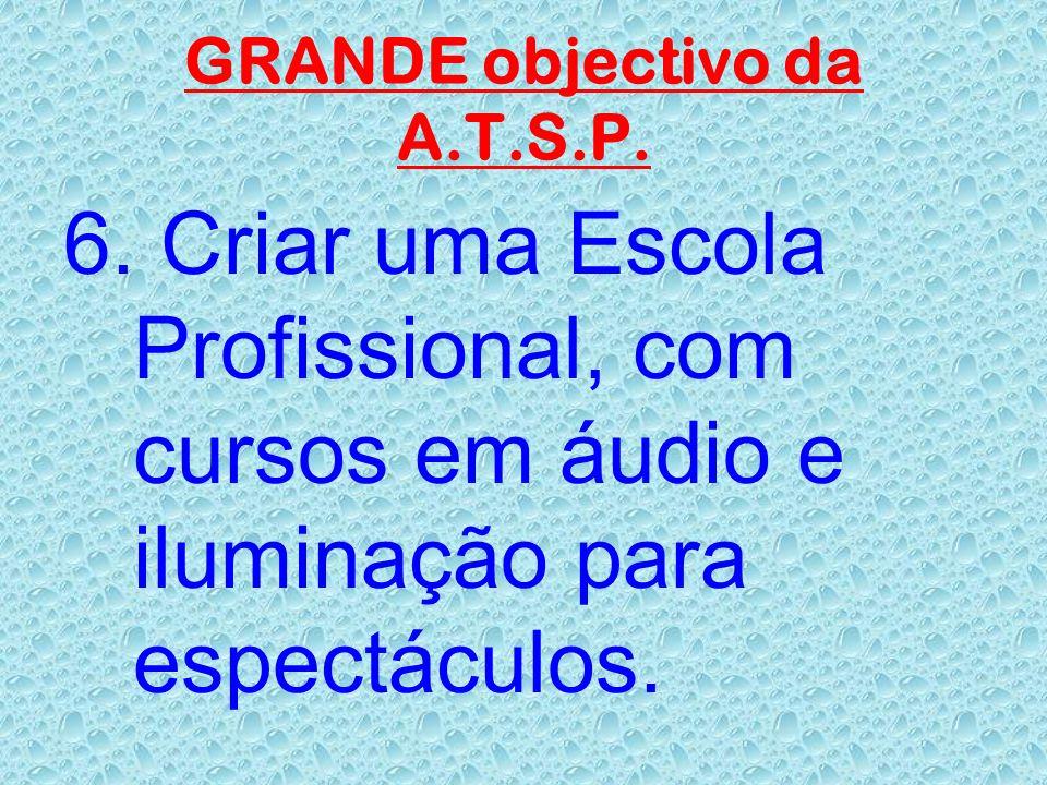 GRANDE objectivo da A.T.S.P.