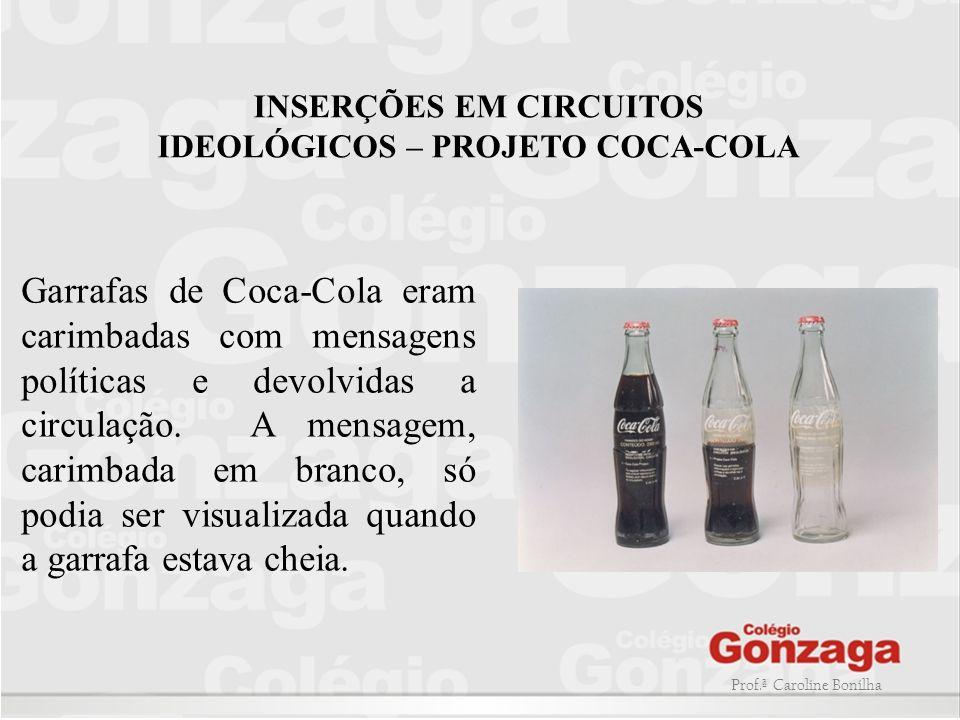INSERÇÕES EM CIRCUITOS IDEOLÓGICOS – PROJETO COCA-COLA